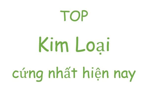 TOP 5 Kim loại cứng nhất trên thế giới và đặc điểm nổi bật